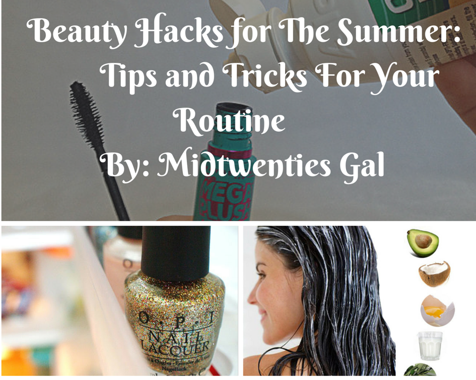 Beauty Hacks for The Summer: Tips and Tricks For Your ...